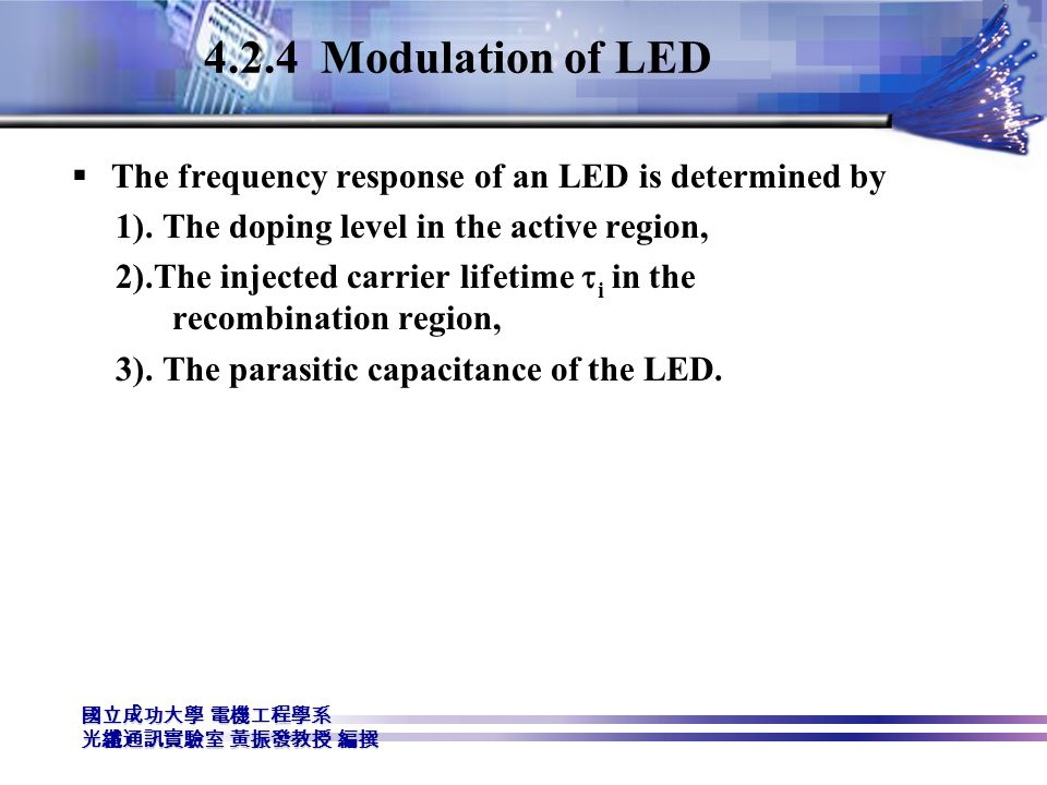 4.2.4 Modulation of LED The frequency response of an LED is determined by. 1). The doping level in the active region,