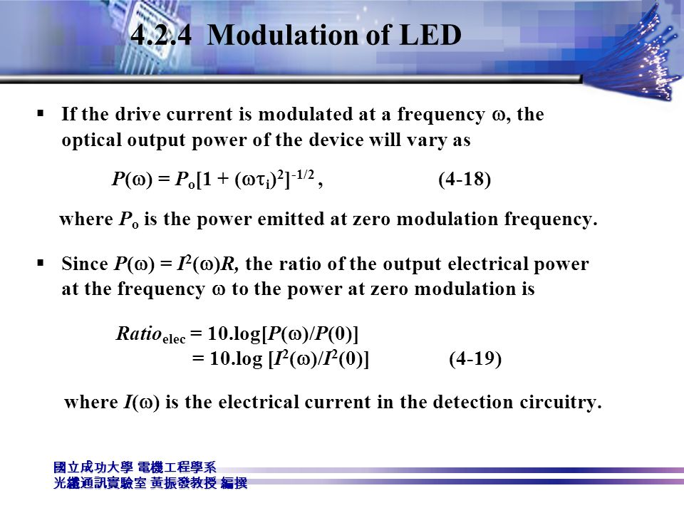 4.2.4 Modulation of LED If the drive current is modulated at a frequency w, the optical output power of the device will vary as.
