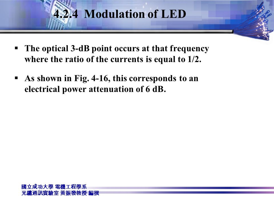 4.2.4 Modulation of LED The optical 3-dB point occurs at that frequency where the ratio of the currents is equal to 1/2.