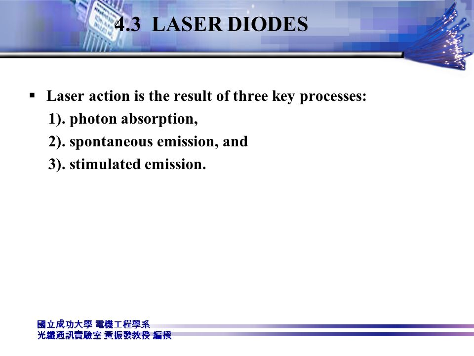 4.3 LASER DIODES Laser action is the result of three key processes: