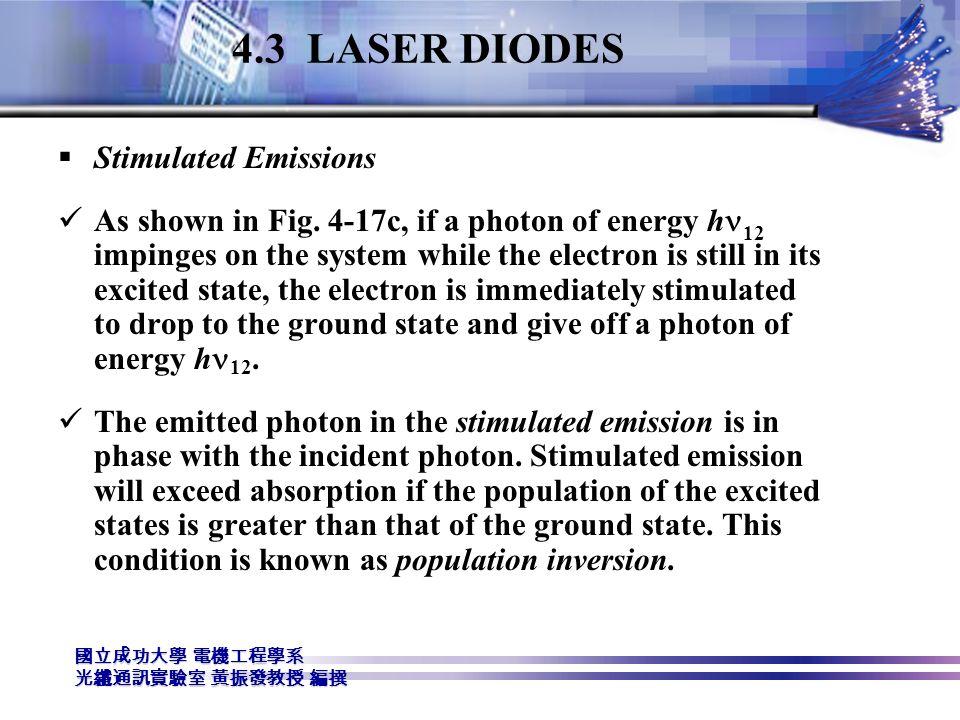 4.3 LASER DIODES Stimulated Emissions