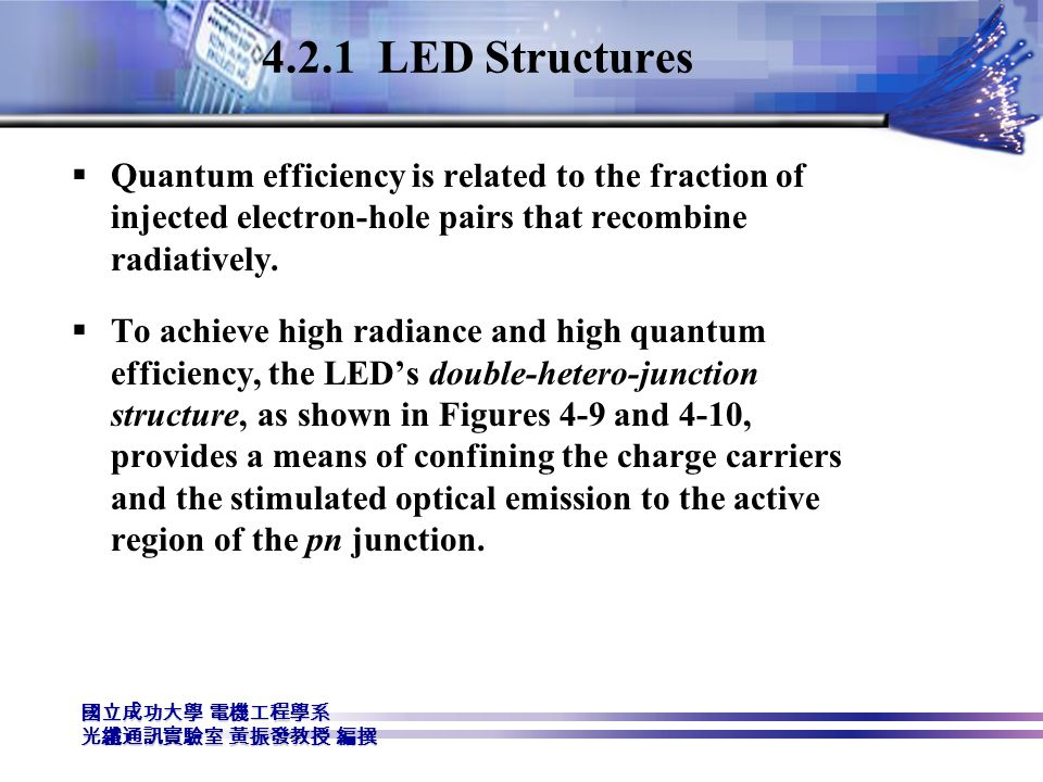 4.2.1 LED Structures Quantum efficiency is related to the fraction of injected electron-hole pairs that recombine radiatively.
