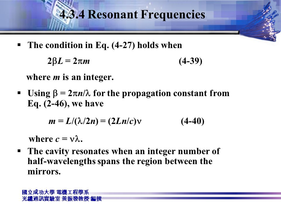 4.3.4 Resonant Frequencies The condition in Eq. (4-27) holds when