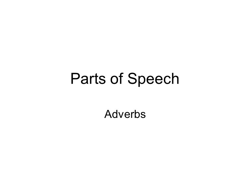 Parts of Speech Adverbs