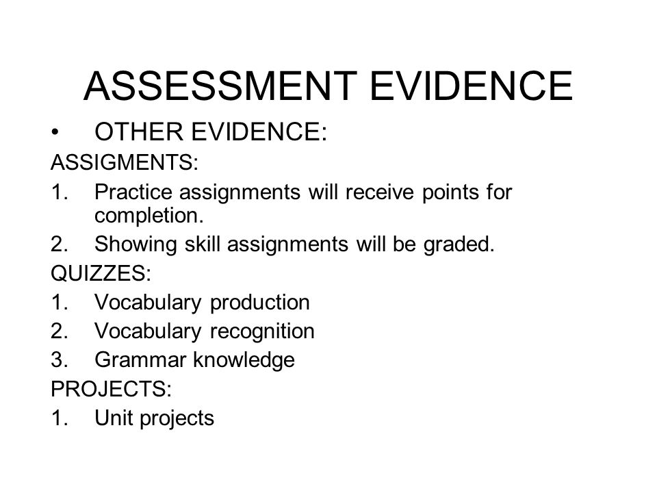 ASSESSMENT EVIDENCE OTHER EVIDENCE: ASSIGMENTS: