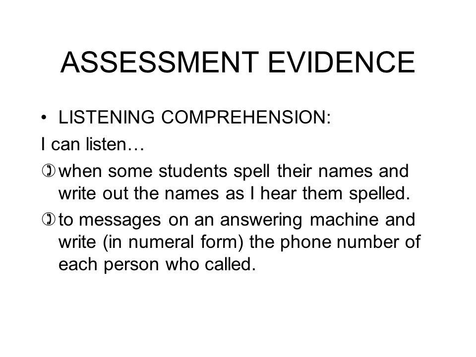 ASSESSMENT EVIDENCE LISTENING COMPREHENSION: I can listen…