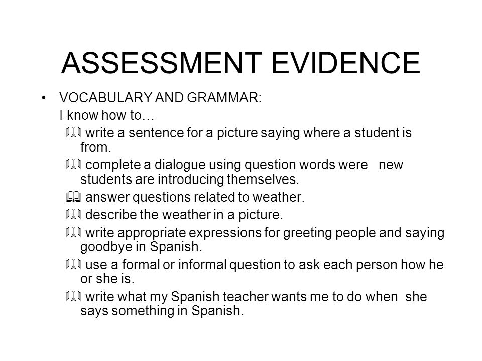 ASSESSMENT EVIDENCE VOCABULARY AND GRAMMAR: I know how to…