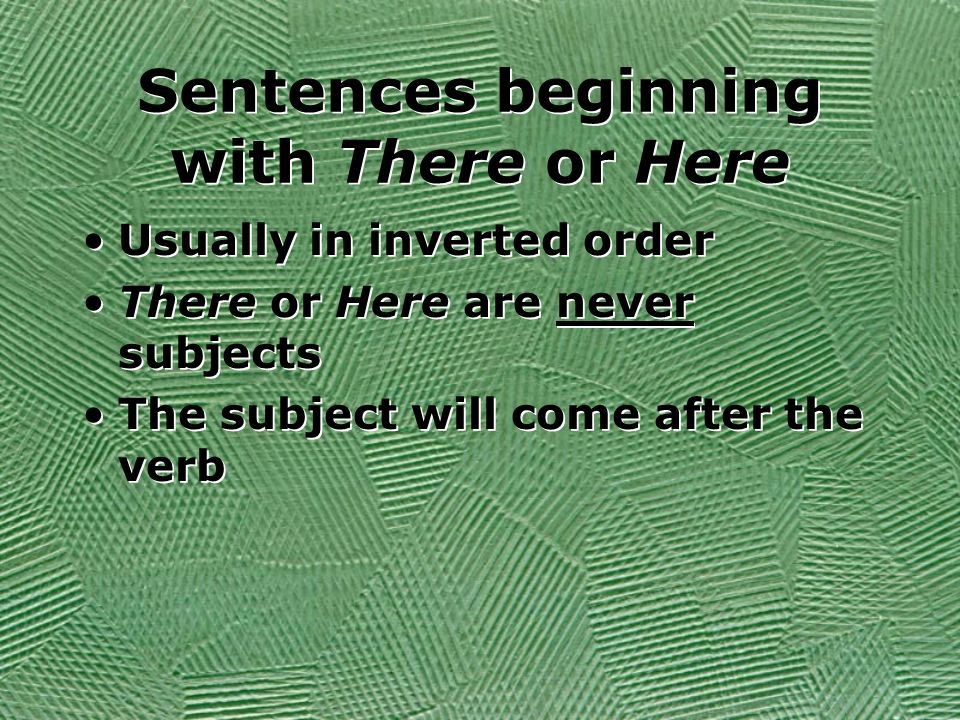 Sentences beginning with There or Here
