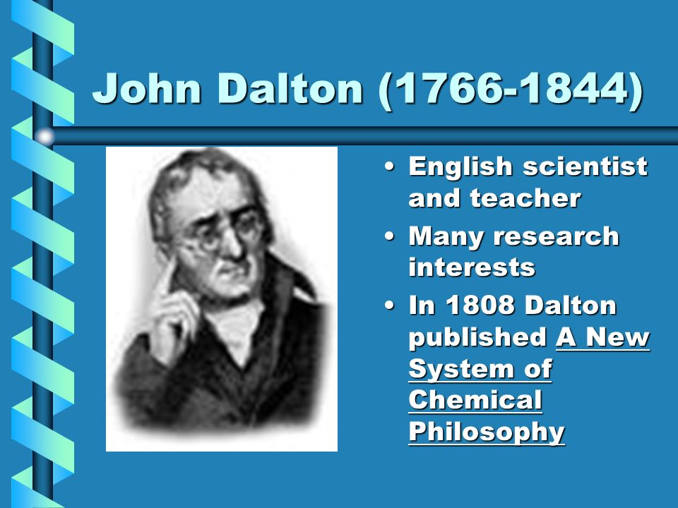 a biography of john dalton an english scientist This article if consist of complete information about john dalton biography and besides being a chemist, john dalton is also philosophy and english.