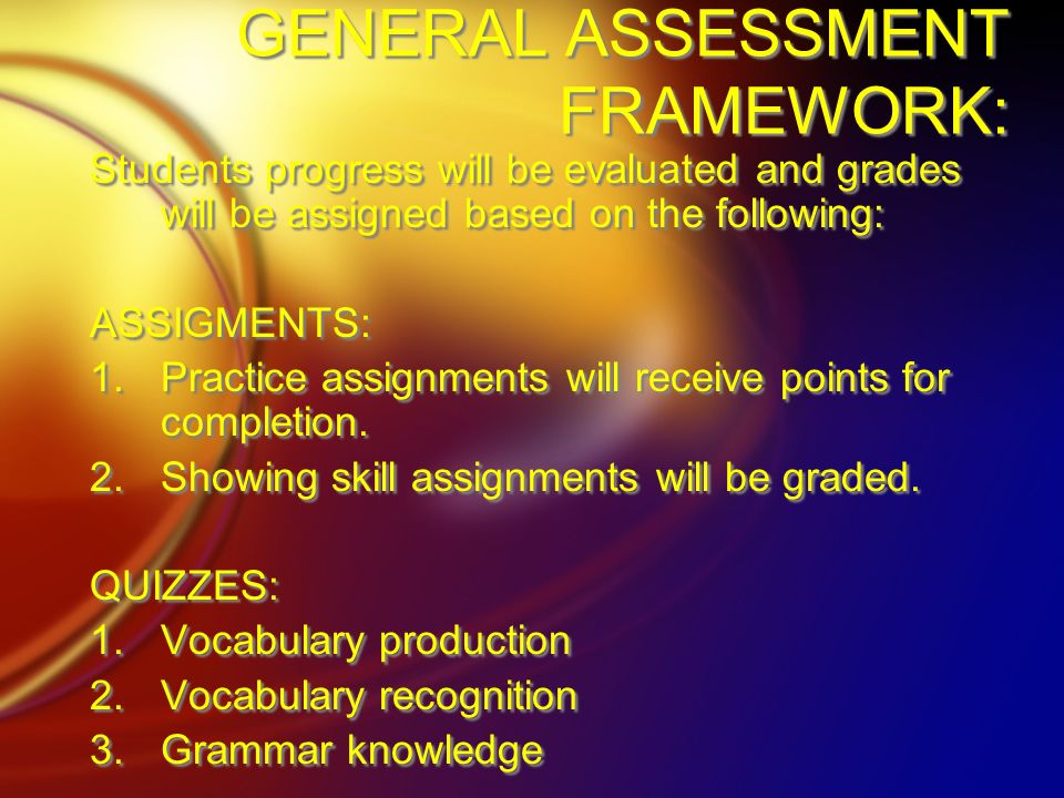 GENERAL ASSESSMENT FRAMEWORK: