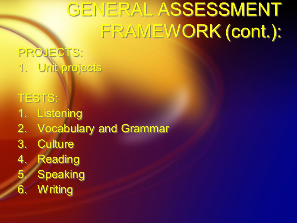 GENERAL ASSESSMENT FRAMEWORK (cont.):