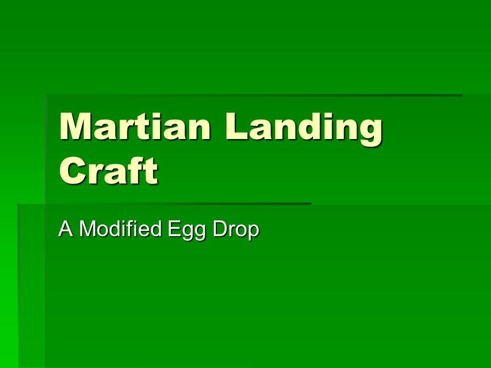Martian Landing Craft A Modified Egg Drop