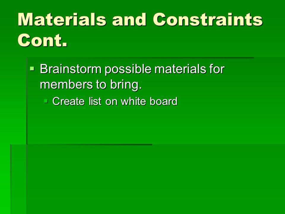 Materials and Constraints Cont.