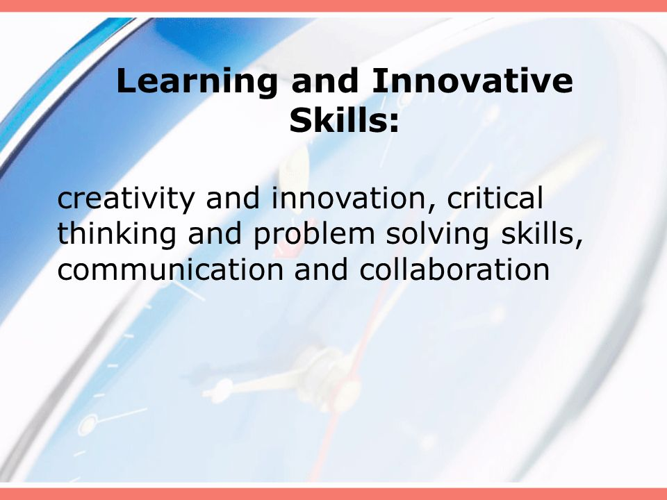 Learning and Innovative Skills: