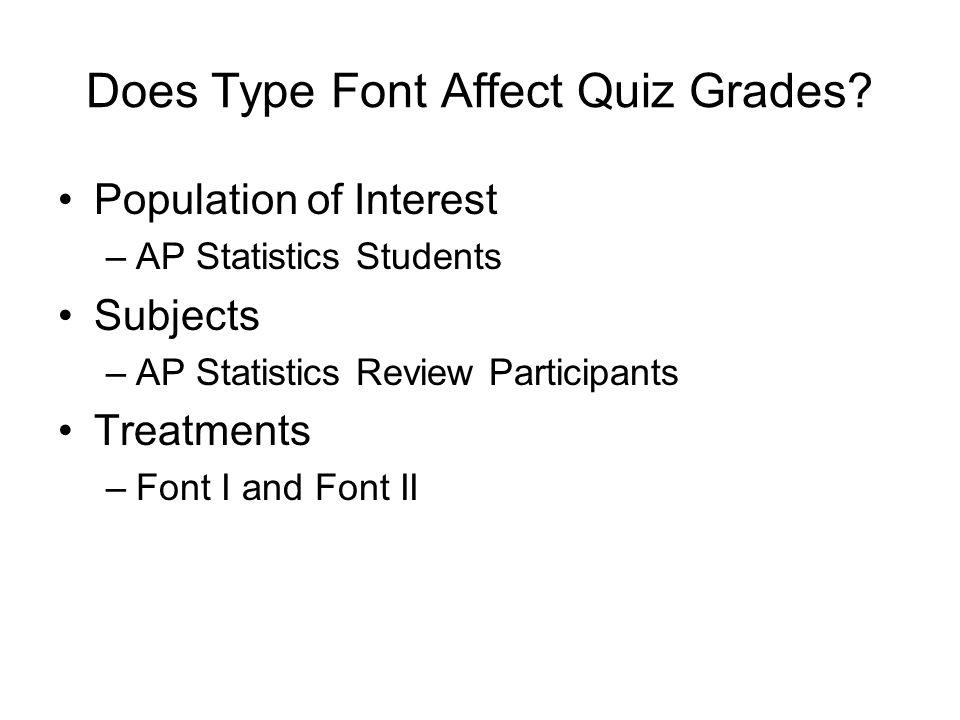 Does Type Font Affect Quiz Grades