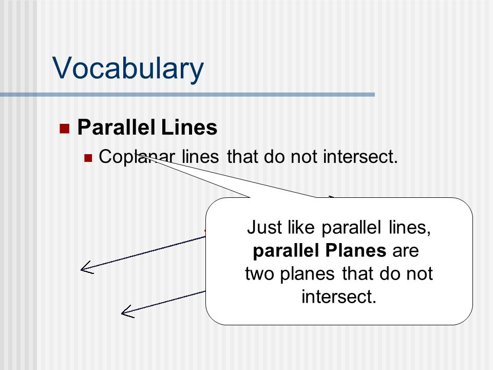 Just like parallel lines,