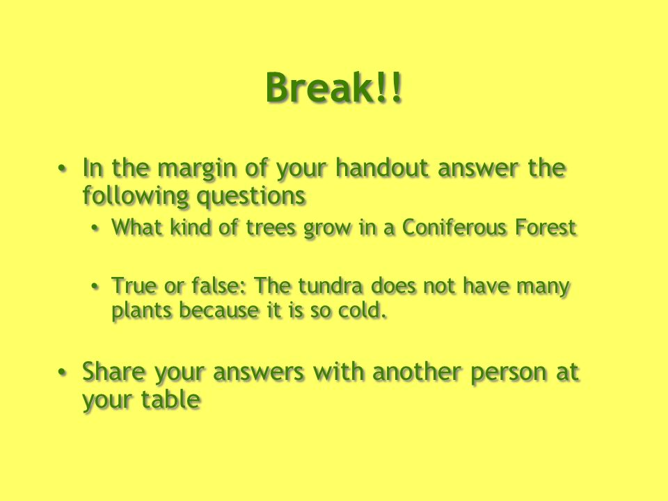 Break!! In the margin of your handout answer the following questions
