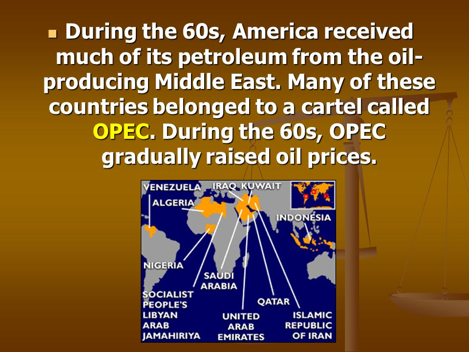 During the 60s, America received much of its petroleum from the oil-producing Middle East.