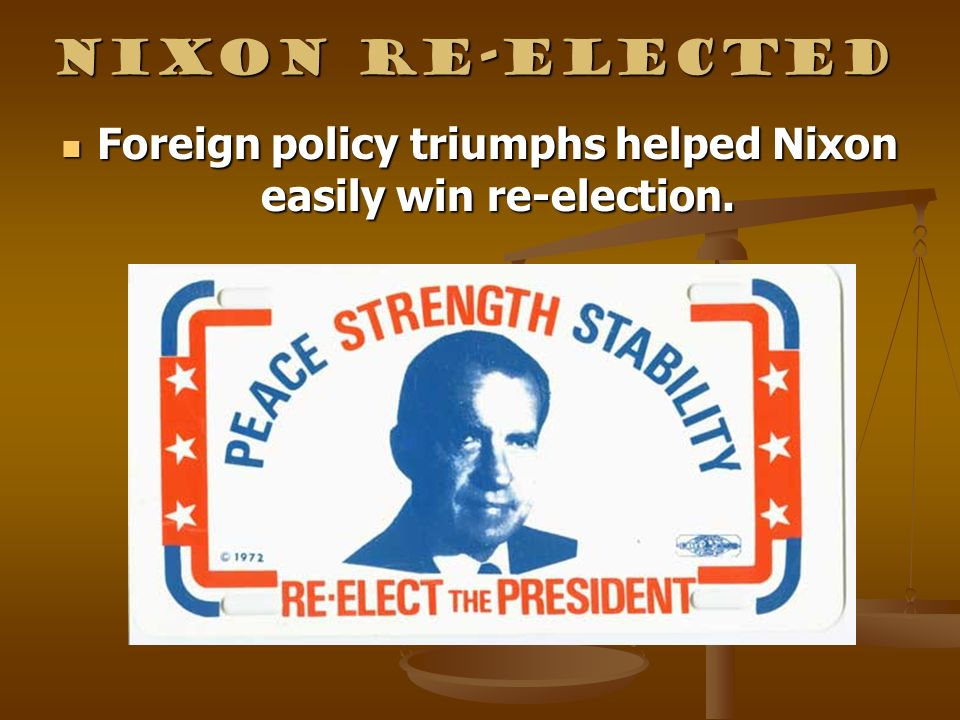 Foreign policy triumphs helped Nixon easily win re-election.