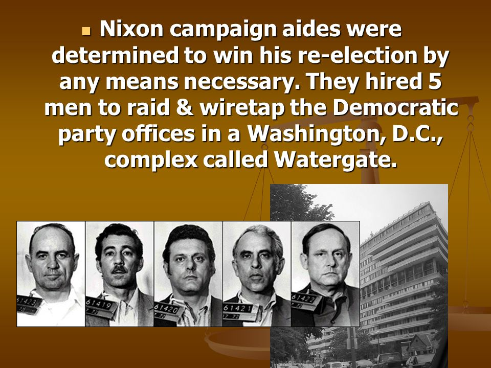 Nixon campaign aides were determined to win his re-election by any means necessary.