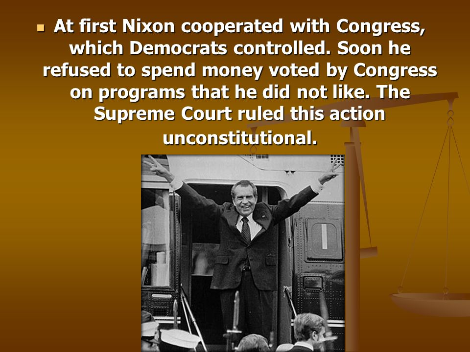 At first Nixon cooperated with Congress, which Democrats controlled