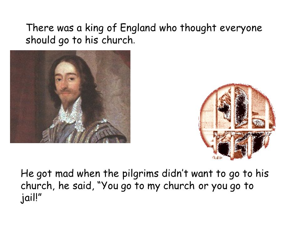 There was a king of England who thought everyone should go to his church.