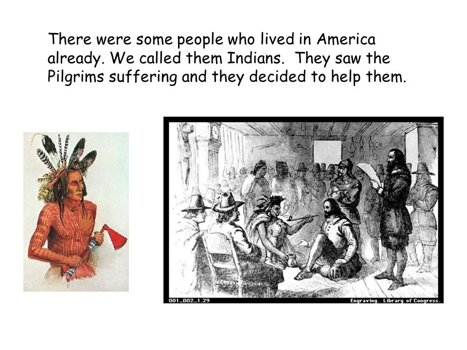 There were some people who lived in America already