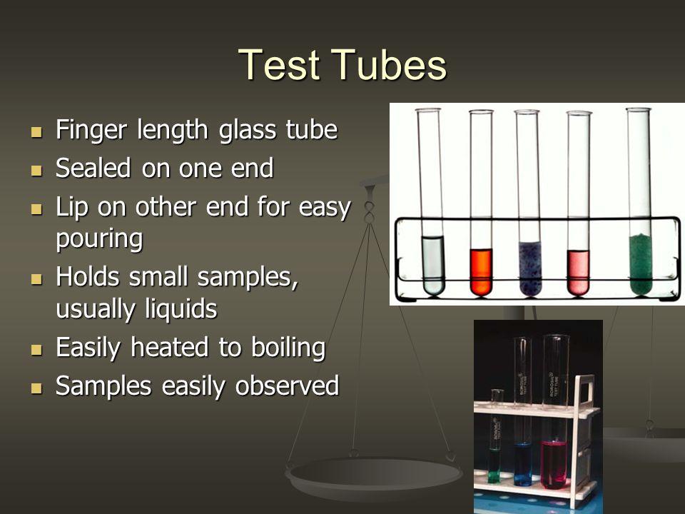 Test Tubes Finger length glass tube Sealed on one end