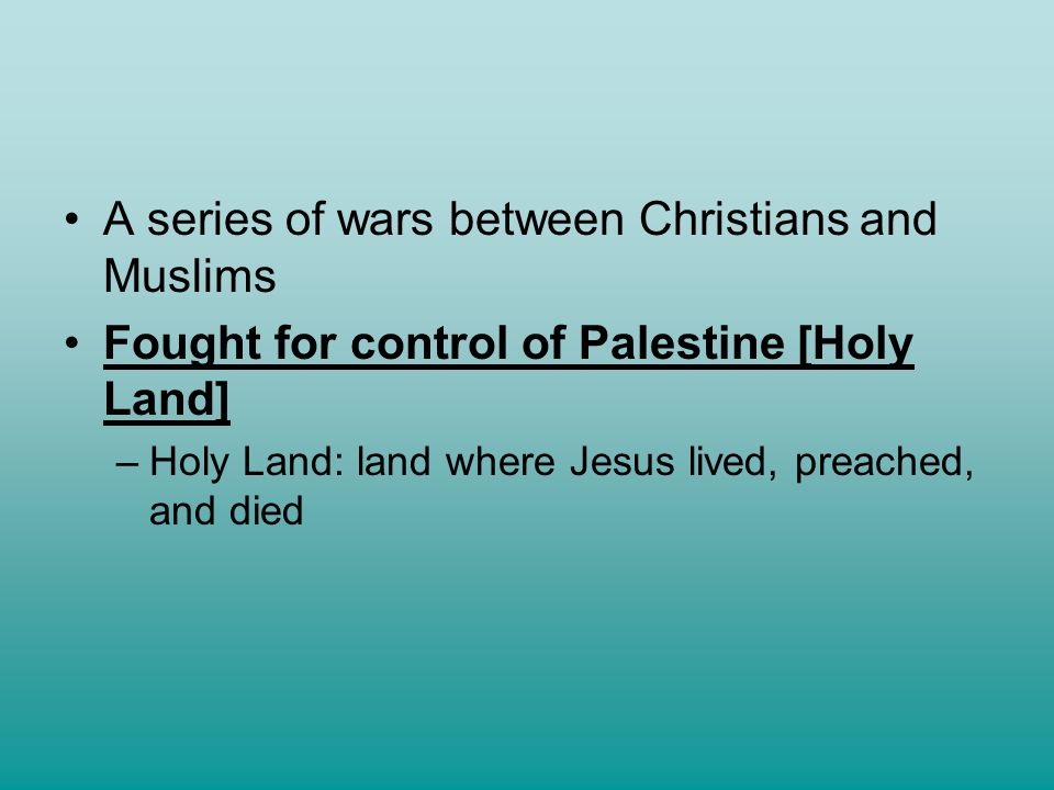 A series of wars between Christians and Muslims