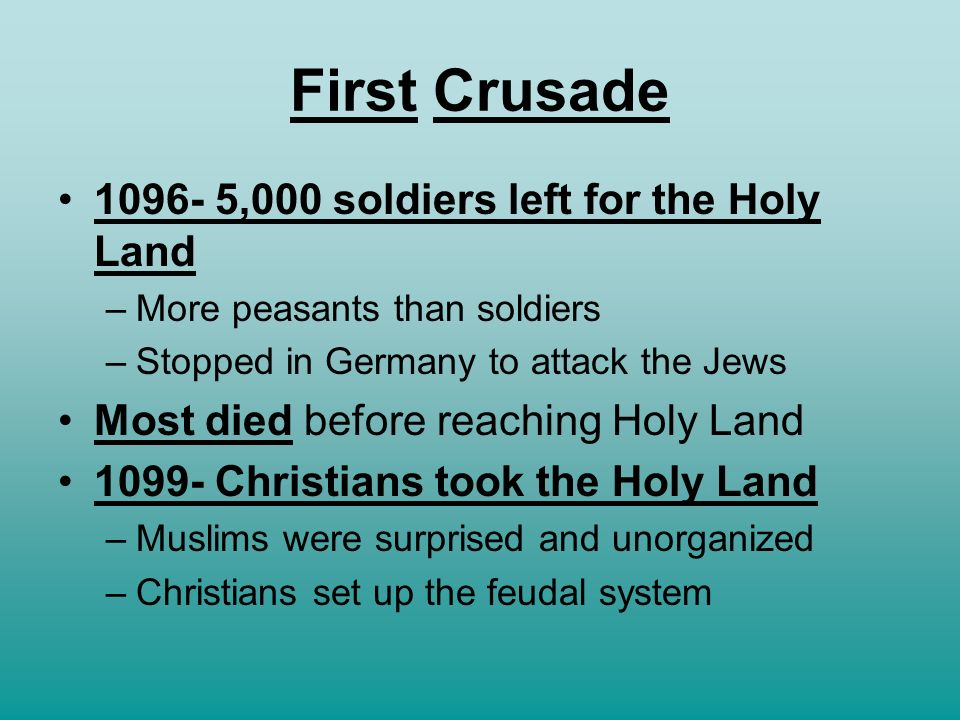 First Crusade 1096- 5,000 soldiers left for the Holy Land