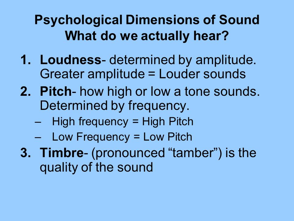 Psychological Dimensions of Sound What do we actually hear