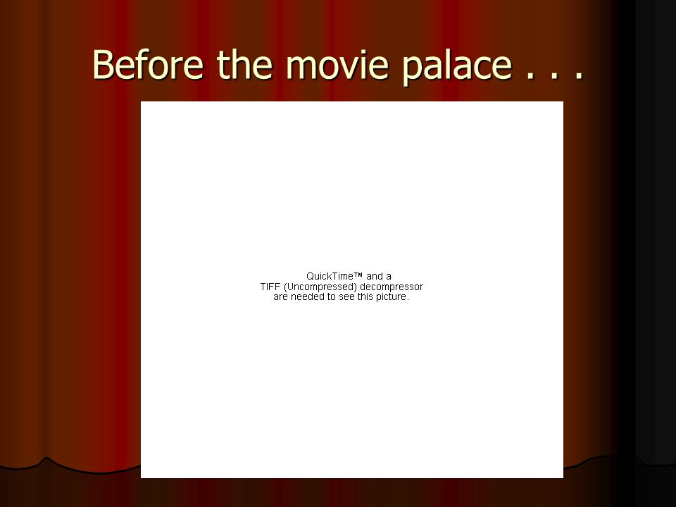 Before the movie palace . . .