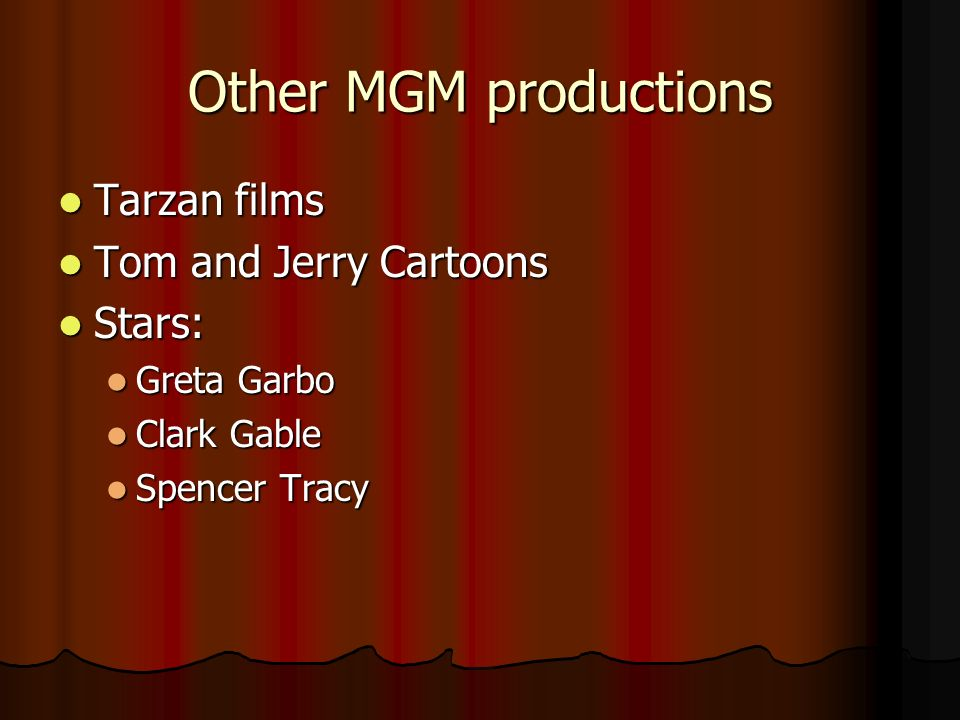 Other MGM productions Tarzan films Tom and Jerry Cartoons Stars: