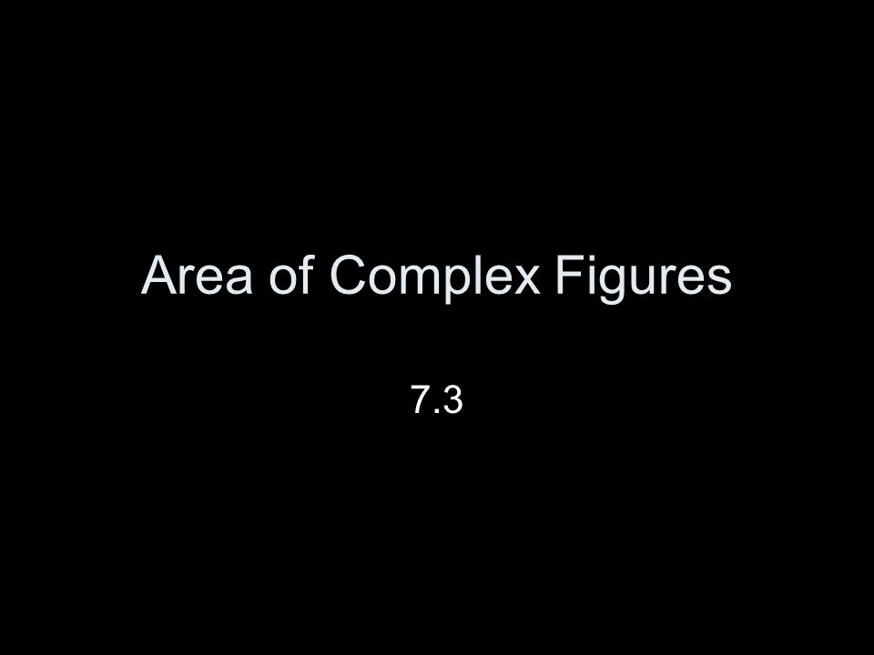 Area of Complex Figures