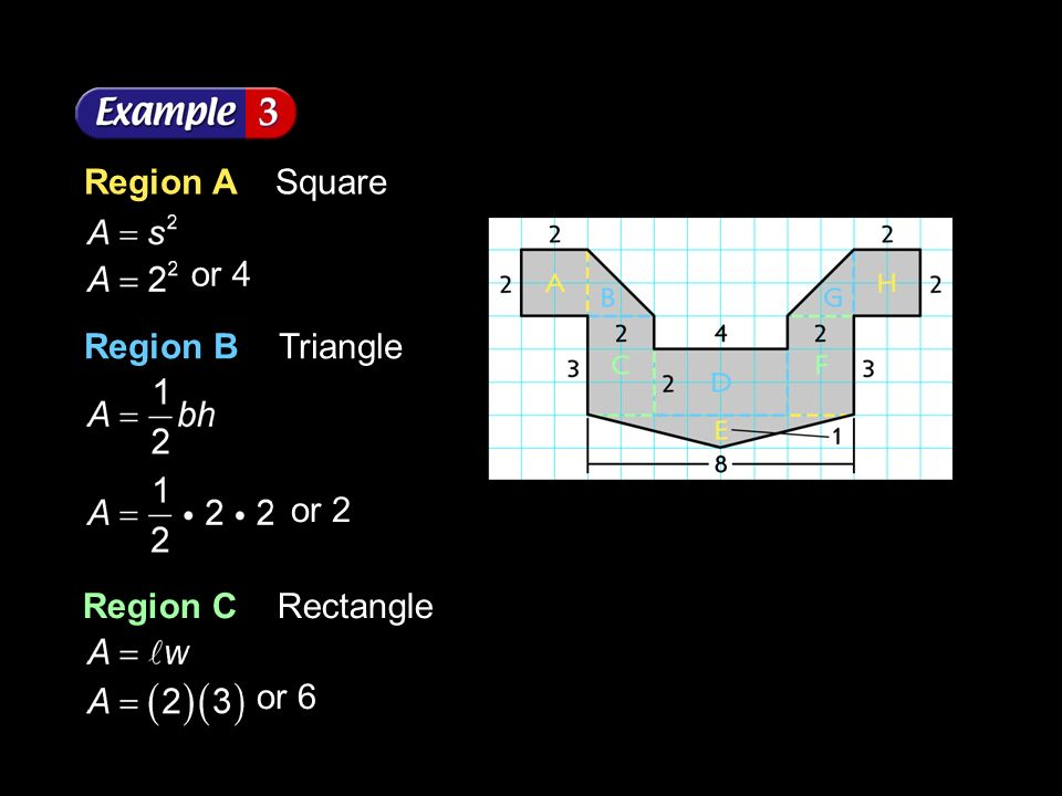 Region A Square or 4 Region B Triangle or 2 Region C Rectangle or 6