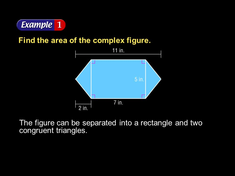 Find the area of the complex figure.