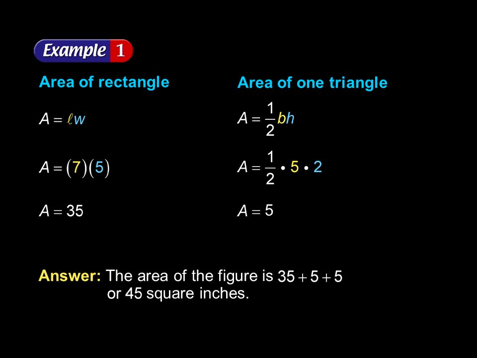 Area of rectangle Area of one triangle. 5.