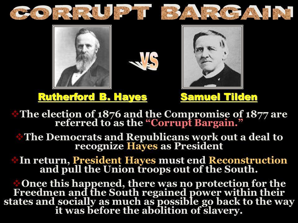 CORRUPT BARGAIN vs Rutherford B. Hayes Samuel Tilden