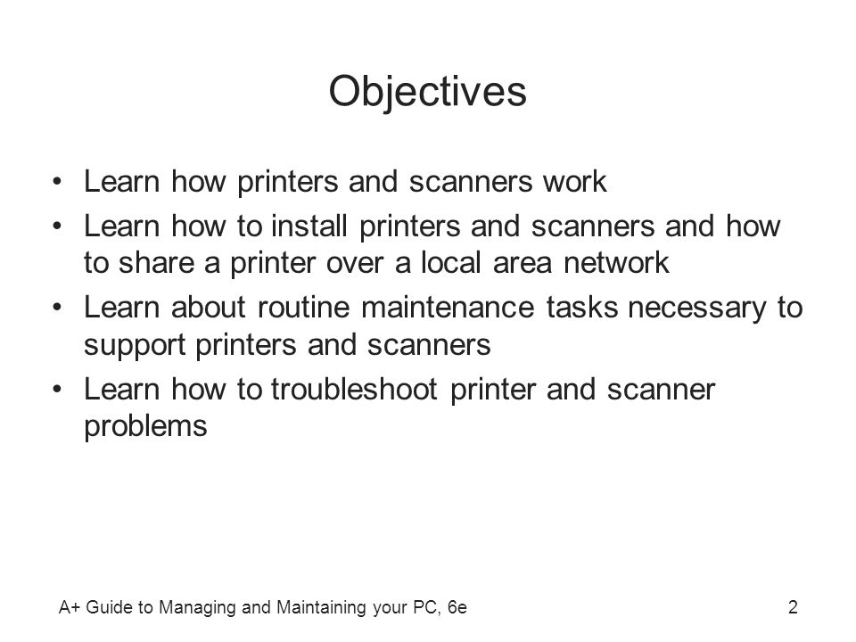 Objectives Learn how printers and scanners work