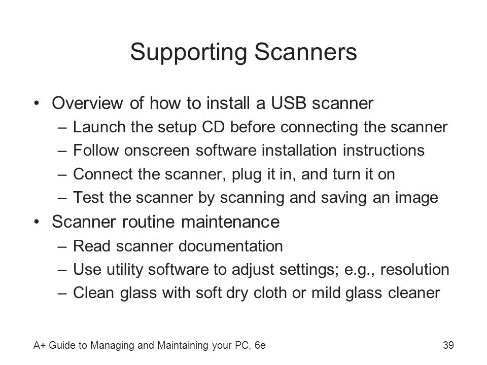 Supporting Scanners Overview of how to install a USB scanner