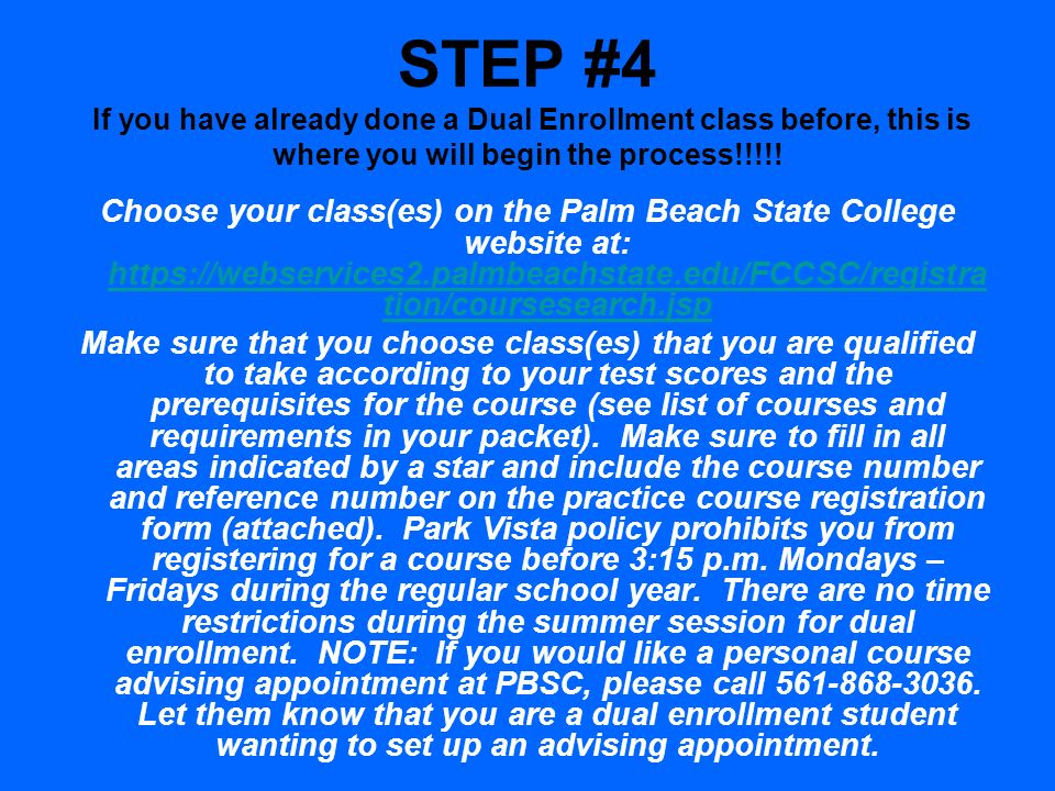 STEP #4 If you have already done a Dual Enrollment class before, this is where you will begin the process!!!!!