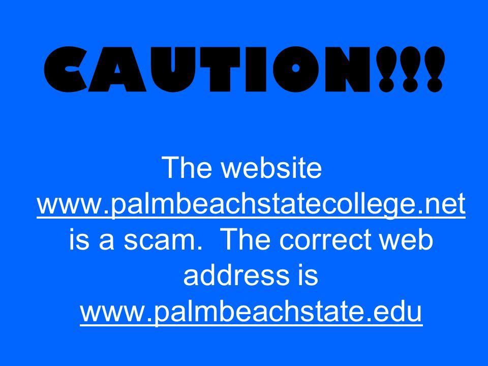 CAUTION!!. The website www.palmbeachstatecollege.net is a scam.