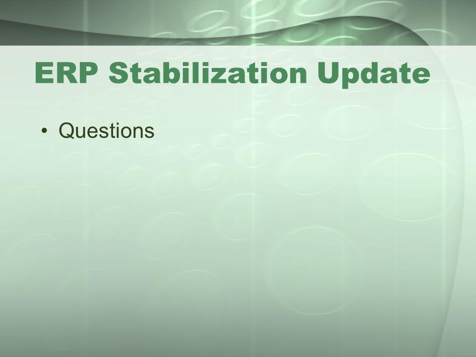ERP Stabilization Update