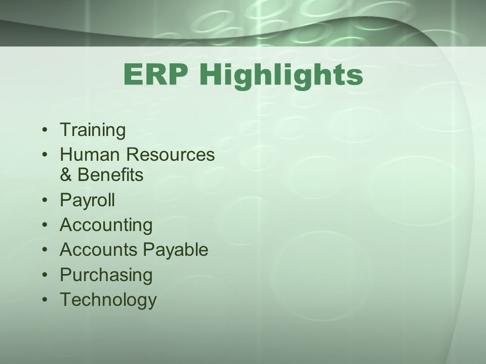 ERP Highlights Training Human Resources & Benefits Payroll Accounting
