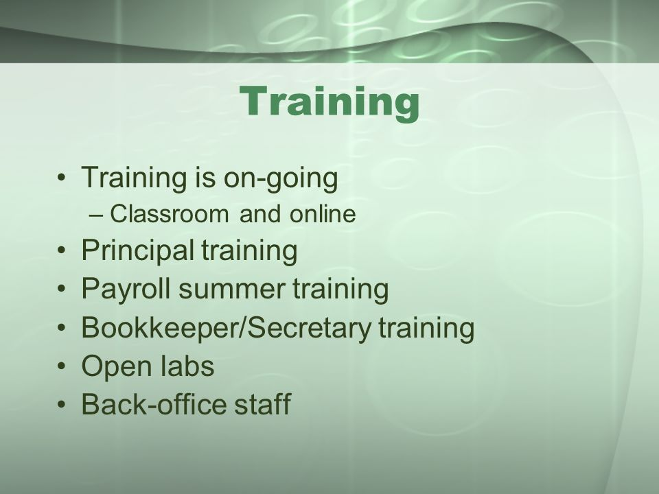 Training Training is on-going Principal training