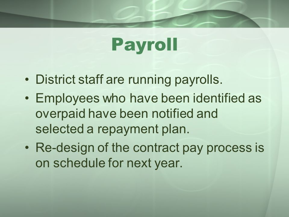 Payroll District staff are running payrolls.