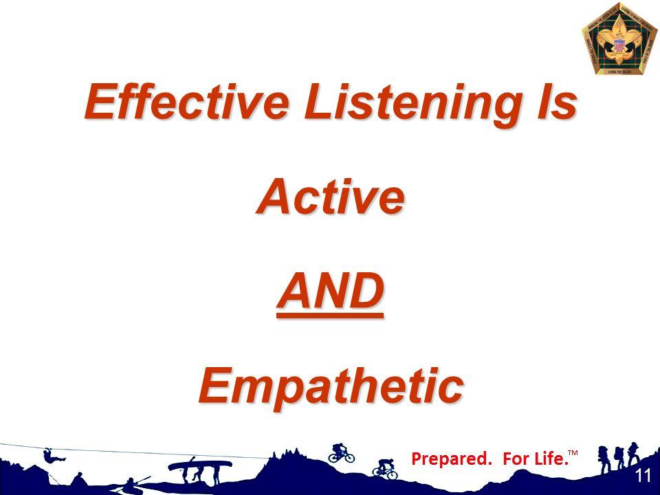 Effective Listening Is Active AND Empathetic