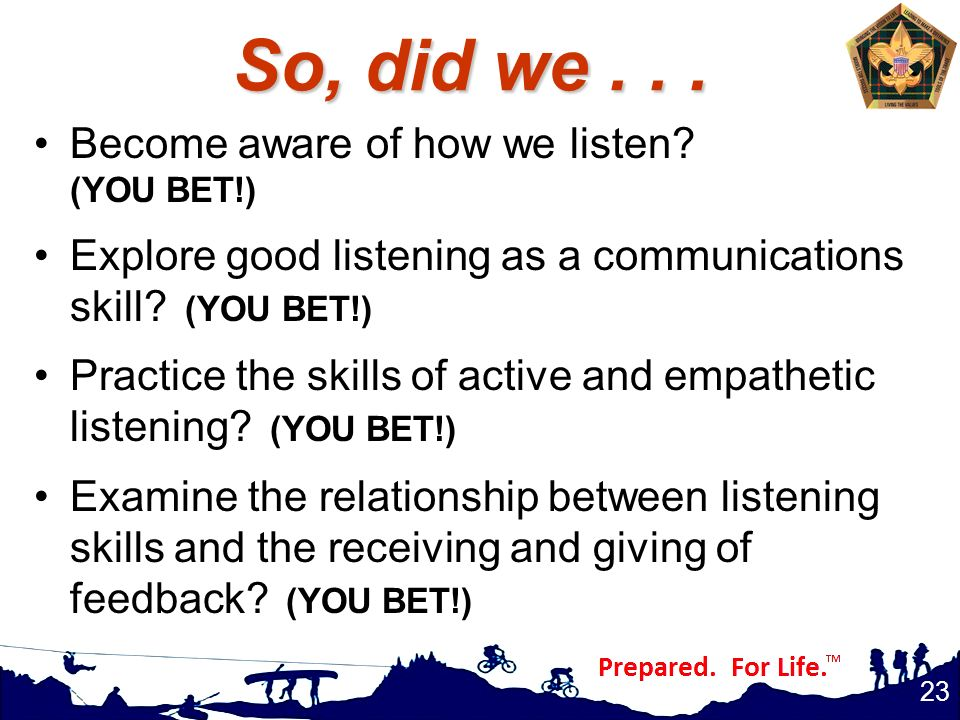 So, did we . . . Become aware of how we listen (YOU BET!)