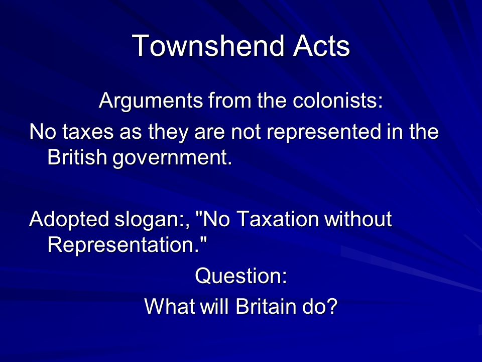 Arguments from the colonists: