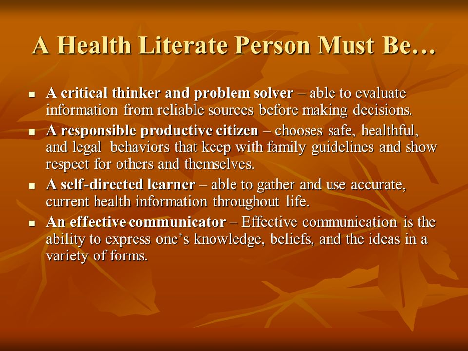 A Health Literate Person Must Be…